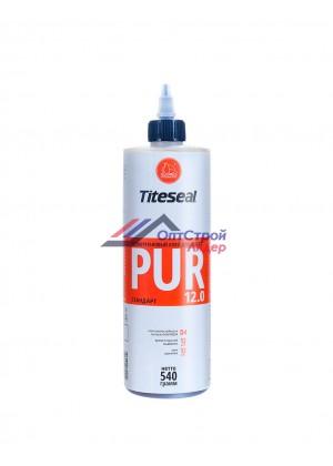 Полиуретановый клей Titeseal PUR 12.0